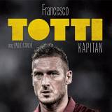 """Francesco Totti, kapitan"""